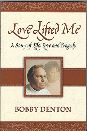 9780615280912: Love Lifted Me: A Story of Life, Love and Tragedy