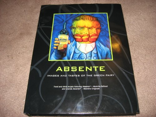 Absente: Images and Tastes of the Green Fairy: Roux, Michel