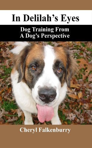 9780615282596: In Delilah's Eyes: Dog Training From A Dog's Perspective