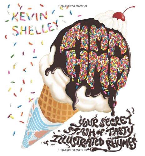Mmm-Hmm: Your Secret Stash of Tasty Illustrated Rhymes: Kevin Shelley