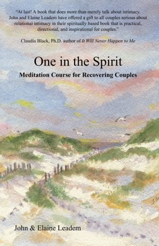 One In The Spirit: Meditation Course for Recovering Couples: Leadem MSW, John; Leadem MSW, Elaine