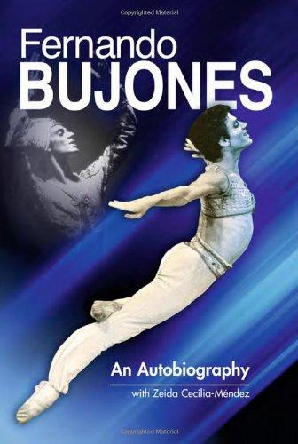 Fernando Bujones: An Autobiography: Bujones, Fernando; Cecilia-Mendez, Zeida