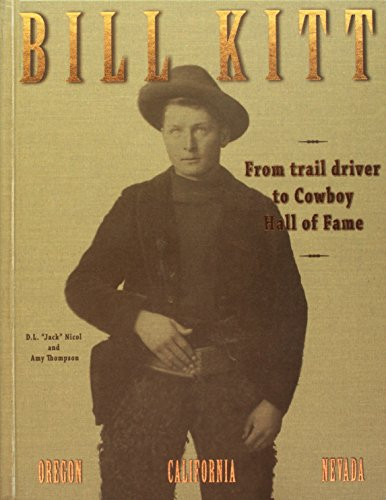 9780615286266: Bill Kitt: From Trail Driver to Cowboy Hall of Fame