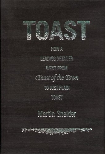 9780615286471: Toast: How a Leading Retailer Went From Toast of the Town to Just Plain Toast