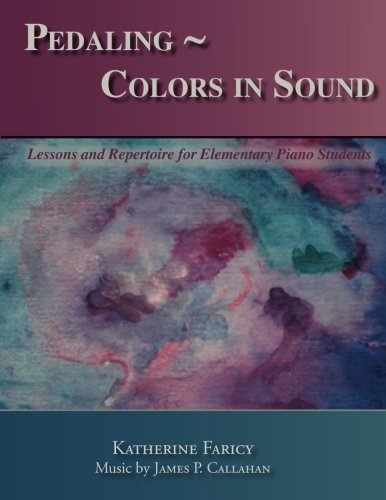 9780615288055: Pedaling ~ Colors in Sound: Lessons and Repertoire for Elementary Piano Students