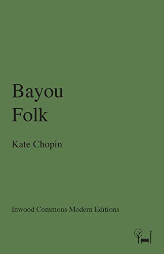 9780615288680: Bayou Folk (Inwood Commons Modern Editions)