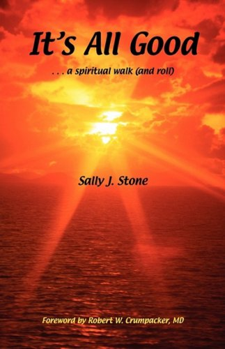9780615288819: It's All Good: A Spiritual Walk (and Roll)