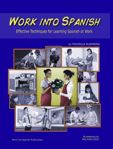 9780615289106: Work into Spanish: Effective Techniques for Learning Spanish at Work