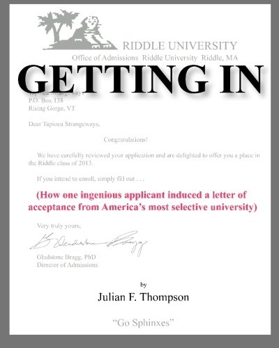 9780615290478: Getting In: How one ingenious applicant induced a letter of acceptance from America's most selective university