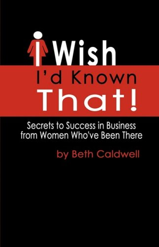 I Wish I'd Known That!: Caldwell, Beth