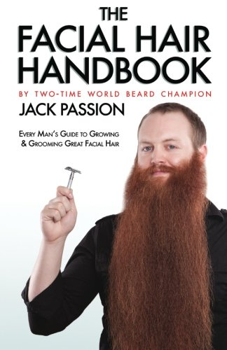 9780615291598: The Facial Hair Handbook: Every Man's Guide to Growing and Grooming Great Facial Hair