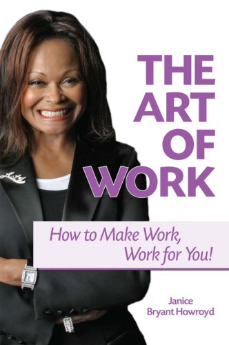 The Art of Work - How to Make Work, Work for You! 9780615292984 As uncertain economies and unemployment create the doubt that comes with threats of layoffs and reduced career prospects, The Art of Work: How to Make Work, Work for You! arrives just in time. Comprised of two distinct sections, this book will first help those looking for work to find a great job. The second section then helps those who have a job keep it and thrive while moving forward in a rewarding career. Janice Bryant Howroyd brings her career and work/life balance expertise together to teach you how to manage the everyday job and career challenges all of us face. She outlines the core principles that have allowed her to rise to the top of her field, leading a human resources conglomerate that has grown into a global success story. Through The Art of Work: How to Make Work, Work for You!, Janice serves as your mentor and helps you to create your own path to job and career success!