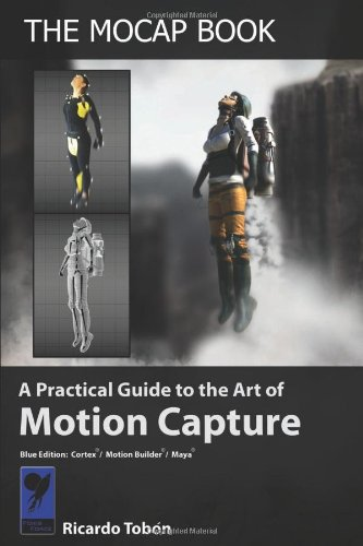 9780615293066: The Mocap Book: A Practical Guide to the Art of Motion Capture
