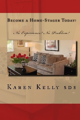 9780615293677: Become a Home-Stager Today!: No Experience? No Problem!