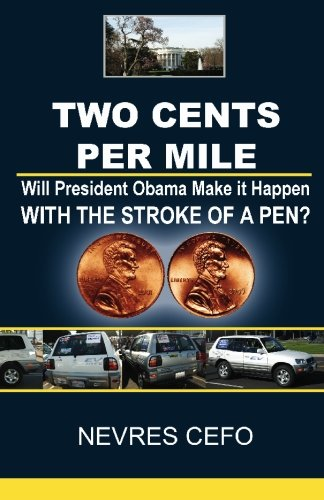 Two Cents per Mile: Will President Obama Make it Happen WITH THE STROKE OF A PEN?: Cefo, Nevres
