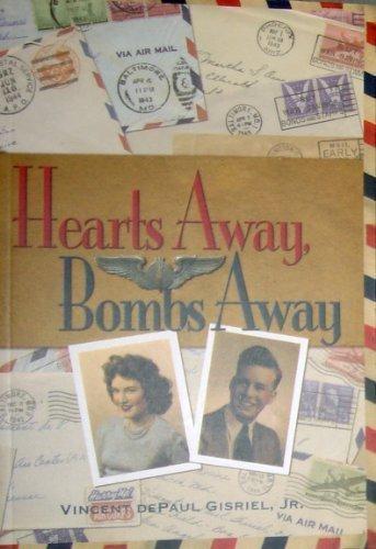 Hearts Away, Bombs Away; The Story of Lt. & Mrs. Vincent dePaul Gisriel, Sr: Gisriel, Vincent ...