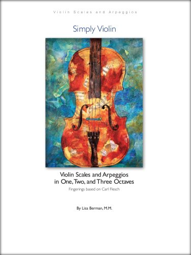 9780615295459: Violin Scales and Arpeggios in One, Two, and Three Octaves: Based on Carl Flesch by Simply Violin