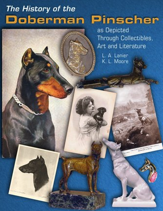 9780615295930: The History of the Doberman Pinscher as Depicted Through Collectibles, Art and Literature