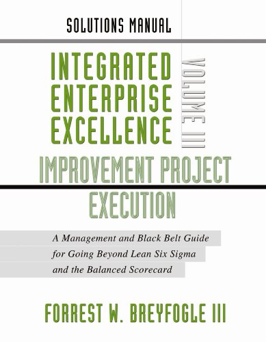 9780615296081: Solutions Manual: Integrated Enterprise Excellence Volume III-Improvement Project Execution