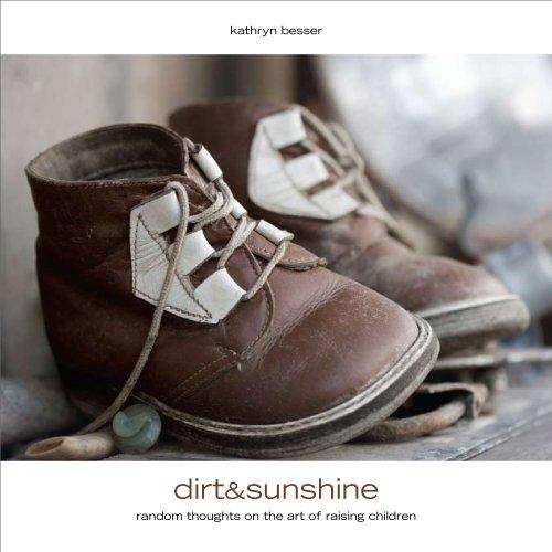 9780615296197: Dirt & Sunshine: Random thoughts on the art of raising children