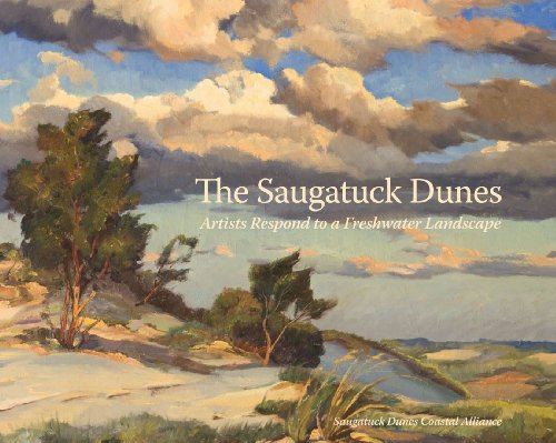 The Saugatuck Dunes: Artists Respond to a Freshwater Landscape