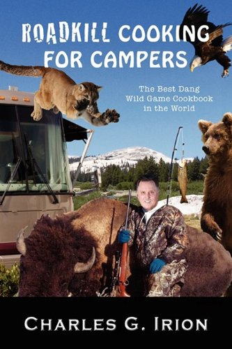Roadkill Cooking for Campers: The Best Dang