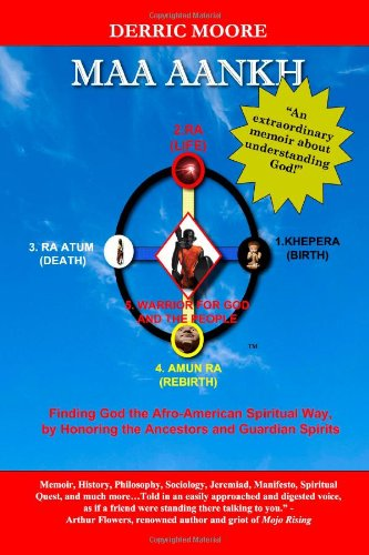 9780615299181: Maa Aankh: Finding God the Afro-American Spiritual Way, by Honoring the Ancestors and Guardian Spirits: 1