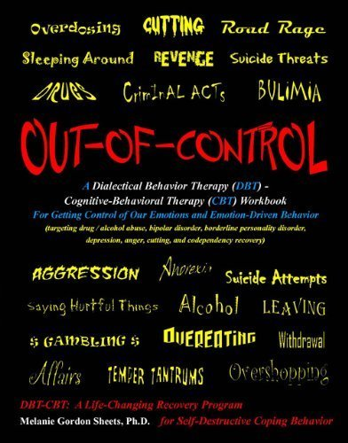 9780615299976: Out-of-Control: A Dialectical Behavior Therapy (DBT) - Cognitive-Behavioral Therapy (CBT) Workbook for Getting Control of Our Emotions and Emotion-Driven Behavior