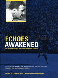 9780615300016: Echoes Awakened: The Year That Changed the Face of Notre Dame Football