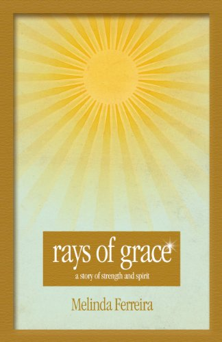 9780615300160: Rays of Grace: A Story of Strength and Spirit
