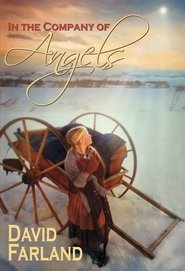 In the Company of Angels - Based: David Farland