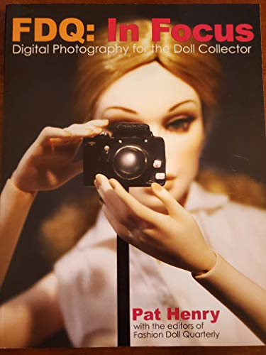 9780615301303: FDQ: In Focus Digital Photography for the Doll Collector