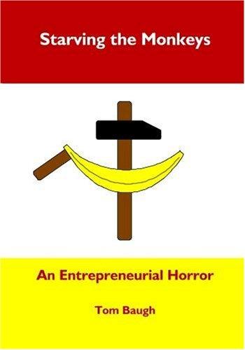9780615301556: Starving the Monkeys: An Entrepreneurial Horror