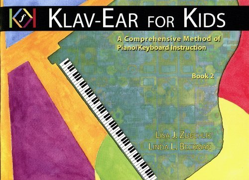 9780615302263: Klav-Ear for Kids A Comprehensive Method of Piano/Keyboard Instruction Book 2