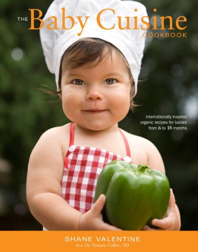 9780615302331: The Baby Cuisine Cookbook: Internationally inspired organic recipes for babies from 6 to 18 months
