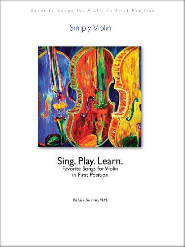9780615302676: Simply Violin: Sing. Play. Learn. 90 Favorite Songs for Violin in First Position. Embraces and expands Suzuki book 1
