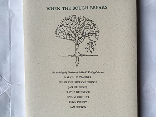 When the Bough Breaks (An Anthology by: Mary H. Alexander,