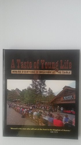 9780615304250: A Taste of Young Life - Where Everyone is Welcome at the Table - Cookbook