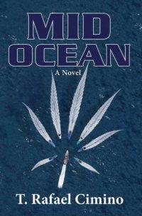 Mid Ocean: T. Rafael Cimino