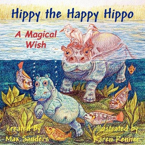 Hippy the Happy Hippo: Norman Max Sanders