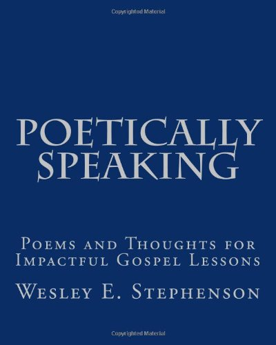 9780615306179: Poetically Speaking: Poems and Thoughts for Impactful Gospel Lessons (Volume 1)