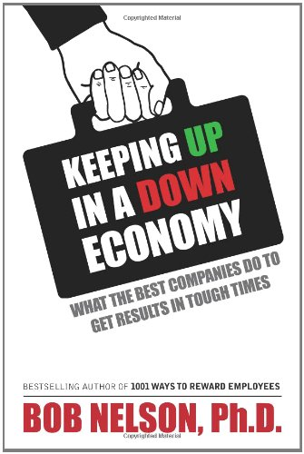 9780615306612: Keeping Up in a Down Economy: What the Best Companies do to Get Results in Tough Times