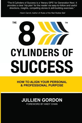 9780615307961: The 8 Cylinders of Success: How To Align Your Personal & Professional Purpose