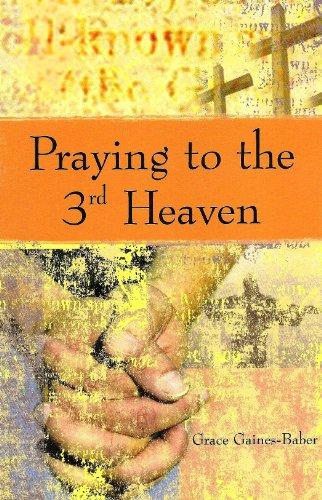 9780615308241: Praying to the 3rd Heaven