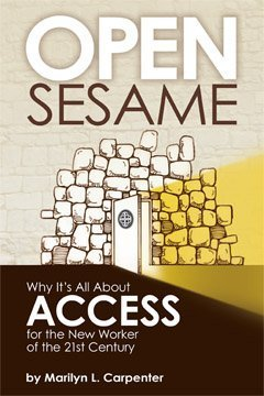 9780615308333: Open Sesame: Why It's All About ACCESS for the New Worker of the 21st Century