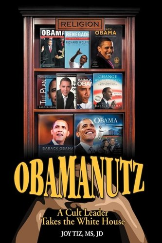 9780615308623: Obamanutz: A Cult Leader Takes the White House