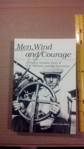 Men,Wind and Courage A Pioneer Aviation Story of O. E. Williams and His Associates: Mess, Nancy ...
