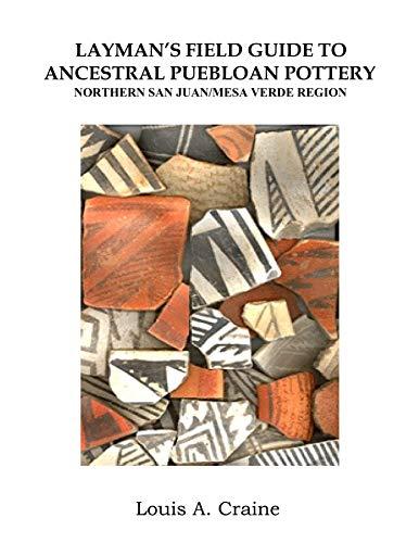 9780615309460: Layman's Field Guide To Ancestral Puebloan Pottery Northern San Juan/Mesa Verde Region