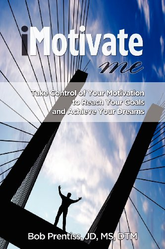 9780615310107: iMotivateMe: Take Control of Your Motivation to Reach Your Goals and Achieve Your Dreams