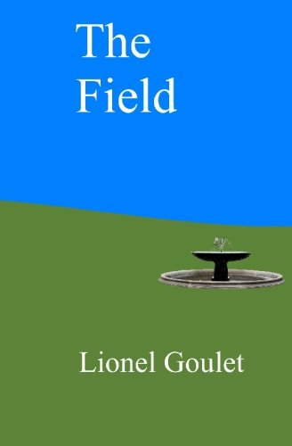 9780615311173: The Field: A story about the future